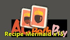 Recipes: Mermaid x15